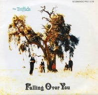 The Triffids - Falling Over You