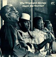 The Trumpet Kings & Big Joe Turner - The Trumpet Kings Meet Joe Turner