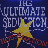 The Ultimate Seduction - Housenation