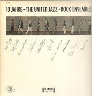 The United Jazz + Rock Ensemble - 10 Jahre