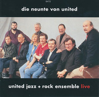 The United Jazz+Rock Ensemble - Live Die Neunte Von United