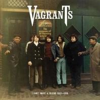 The VAGRANTS - I Can't Make A Friend 1965-1968