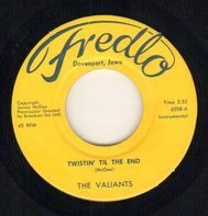 The Valiants - Twistin' Til The End / Susan Come Back