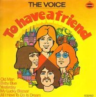 The Voice - To Have A Friend