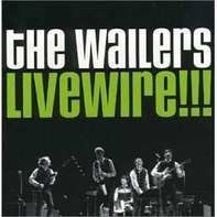 The Wailers - LIVEWIRE!!!