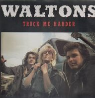 The Waltons - Truck Me Harder