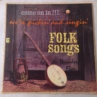 The Wanderin' Five - Come On In!!! We're Pickin' And Singin' Folk Songs