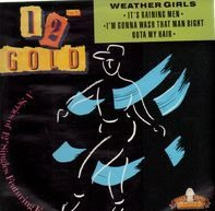 The Weather Girls - It's Raining Men / I'm Gonna Wash That Man Outa My Hair