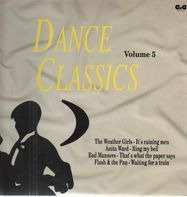 The Weather Girls, Anita Ward, Bad Manners, Flash & The Pan - Dance Classics Volume 5