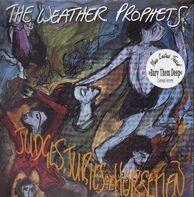 The Weather Prophets - Judeges, Juries & Horsemen