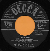 The Weavers And Gordon Jenkins and his Orchestra and Chorus - Old Paint (Ride Around Little Dogies) / Wimoweh