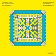 The Wedding Present - The Complete Ukrainian Peel Sessions (remastered)