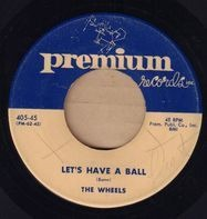 The Wheels - My Heart's Desire / Let's Have A Ball