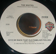 The Whites - Give Me Back That Old Familiar Feeling