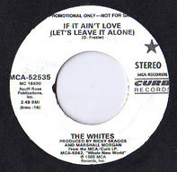 The Whites - If It Ain't Love (Let's Leave It Alone)
