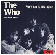 The Who - Won't Get Fooled Again / Don't Know Myself