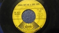 The Willis Brothers - Gonna Buy Me A Juke Box / Give Me 40 Acres (To Turn This Rig Around)