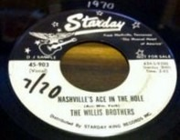 The Willis Brothers - Nashville's Ace In The Hole / There Goes My Farm