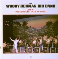 The Woody Herman Big Band - Live at The Concord Jazz Festival