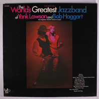 The World's Greatest Jazzband Of Yank Lawson And Bob Haggart - The World's Greatest Jazzband Of Yank Lawson And Bob Haggart