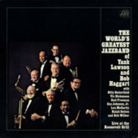 The World's Greatest Jazzband Of Yank Lawson & Bob Haggart - Live at the Roosevelt Grill