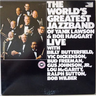 The World's Greatest Jazzband Of Yank Lawson & Bob Haggart - Live