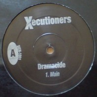 The X-Ecutioners - Dramacide