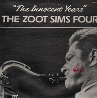 The Zoot Sims Four - The Innocent Years
