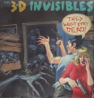 The 3-D Invisibles - They Won't Stay Dead