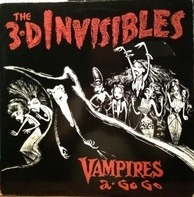 The 3-D Invisibles - Vampires A-Go-Go