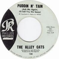 The Alley Cats - Puddin' N' Tain (Ask Me Again I'll Tell You The Same)