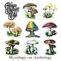 The Allman Brothers Band - Mycology • An Anthology