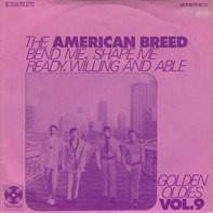 The American Breed - Bend Me, Shape Me / Ready, Willing And Able
