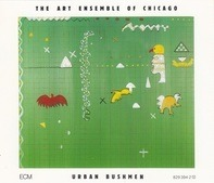 The Art Ensemble Of Chicago - Urban Bushmen