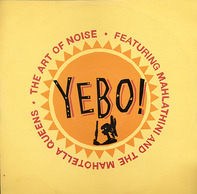The Art Of Noise Featuring Mahlathini And The Mahotella Queens - Yebo!