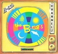 The B-52's - Channel Z