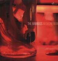 The Bamboos - Medicine Man