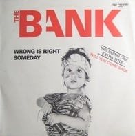 The Bank - Wrong Is Right / Someday