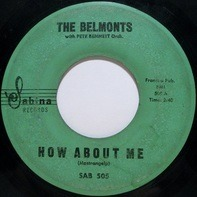 The Belmonts With Pete Bennett Orchestra - How About Me / Come On Little Angel