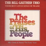 The Bill Gaither Trio - The Praises Of His People