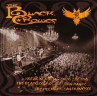 The Black Crowes - Freak 'N' Roll ...Into The Fog, The Black Crowes, All Join Hands, The Fillmore, San Francisco