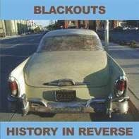 The BLACKOUTS - History In Reverse