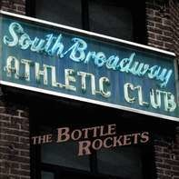 The Bottle Rockets - South Broadway Athletic Club (lp+mp3)