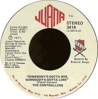 The Controllers - Somebody's Gotta Win, Somebody's Gotta Lose / Feeling A Feeling