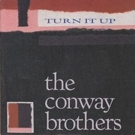 The Conway Brothers, Aurra, War, September,.. - Turn It Up