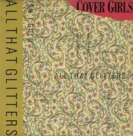 The Cover Girls - All That Glitters Isn't Gold