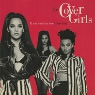 The Cover Girls - If You Want My Love (Here It Is)
