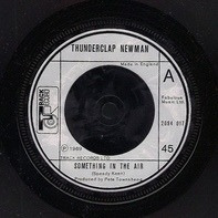 Thunderclap Newman / Arthur Brown - Something in the Air / Fire