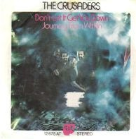 The Crusaders - Don't Let It Get You Down / Journey From Within