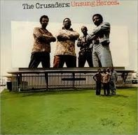 The Crusaders - Unsung Heroes
